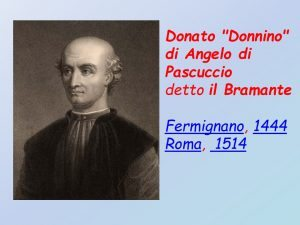 4-Donato Bramante