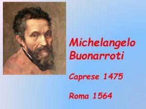 5-Michelangelo Buonarroti
