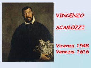 8- Vincenzo Scamozzi